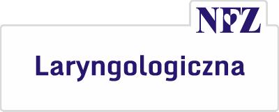 Poradnia Laryngologiczna